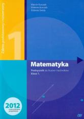 Matematyka 1 Podręcznik Zakres podstawowy i rozszerzony Liceum i technikum - Kurczab Marcin, Kurczab Elżbieta, Świda Elżbieta | mała okładka