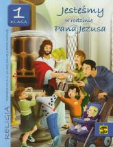 Jesteśmy w rodzinie Pana Jezusa 1 podręcznik Szkoła podstawowa -  | mała okładka
