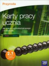 Przyroda Karty pracy ucznia Fizyka chemia liceum, technikum - Giżyńska Marta, Jagodnicka Anna, Kwiek Aleksandra | mała okładka