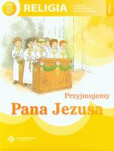 Przyjmujemy Pana Jezusa 3 Religia Podręcznik szkoła podstawowa -  | mała okładka