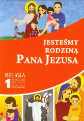Jesteśmy rodziną Pana Jezusa 1 Religia Podręcznik szkoła podstawowa - zbiorowa Praca | mała okładka