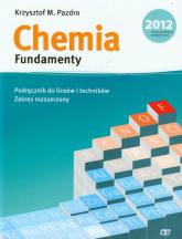 Chemia Fundamenty podręcznik Zakres rozszerzony Liceum i technikum - Pazdro Krzysztof M.   mała okładka