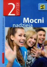 Mocni nadzieją 2 Religia Podręcznik zasadnicza szkoła zawodowa -  | mała okładka
