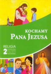 Kochamy Pana Jezusa 2 Religia Podręcznik szkoła podstawowa -    mała okładka