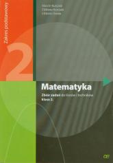 Matematyka 2 Zbiór zadań Zakres podstawowy Liceum, technikum - Kurczab Marcin. Kurczab Elżbieta, Świda Elżbieta | mała okładka