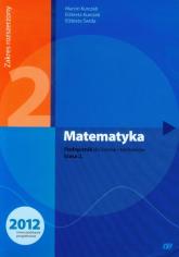 Matematyka 2 Podręcznik Zakres rozszerzony Szkoła ponadgimnazjalna - Kurczab Marcin, Kurczab Elżbieta, Świda Elżbieta | mała okładka