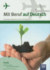 Mit Beruf auf Deutsch Podręcznik Profil rolniczo-leśny z ochroną środowiska Szkoły ponadgimnazjalne - Kujawa Barbara, Stinia Mariusz | mała okładka