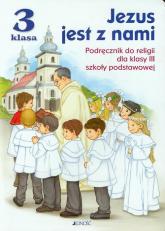 Jezus jest z nami 3 Podręcznik Szkoła podstawowa - Snopek Jerzy, Kurpiński Dariusz | mała okładka