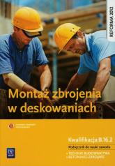 Montaż zbrojenia w deskowaniach Podręcznik Technikum - Mirosław Kozłowski | mała okładka