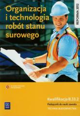 Organizacja i technologia robót stanu surowego Podręcznik Technikum - Tadeusz Maj   mała okładka