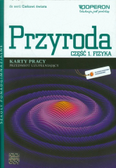 Ciekawi świata Przyroda Fizyka Karty pracy Część 1 Przedmiot uzupełniający Szkoła ponadgimnazjalna - Ewa Przysiecka | mała okładka