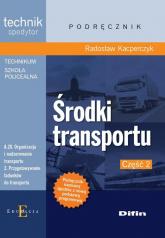Środki transportu Część 2 - Radosław Kacperczyk | mała okładka