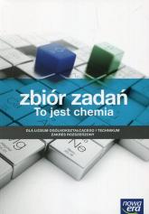 To jest chemia Zbiór zadań Zakres rozszerzony Szkoła ponadgimnazjalna - Banaszkiewicz Stanisław, Kołodziejska Magdale | mała okładka