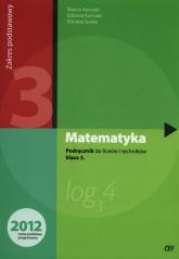 Matematyka 3 Podręcznik Liceum Zakres podstawowy - Kurczab Marcin, Kurczab Ewa, Świda Elżbieta | mała okładka