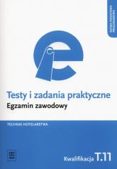 Testy i zadania praktyczne Technik hotelarstwa Egzamin zawodowy Kwalifikacja T.11 - Andrzej Rudziński | mała okładka