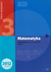 Matematyka 3 Podręcznik Zakres rozszerzony Szkoła ponadgimnazjalna - Kurczab Marcin, Kurczab Elżbieta, Świda Elżbieta | mała okładka