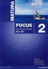 Matura Focus 2 Student's Book A2+/B1 Szkoła ponadgimnazjalna - Kay Sue, Jones Vaughan, Brayshaw Daniel | mała okładka