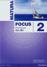 Matura Focus 2 Workbook A2+/B1 Szkoła ponadgimnazjalna - Brayshaw Daniel, Michałowski Bartosz | mała okładka