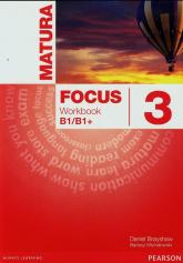 Matura Focus 3 Workbook B1/B1+ Szkoła ponadgimnazjalna - Brayshaw Daniel, Michałowski Bartosz | mała okładka