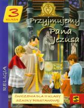 Przyjmujemy Pana Jezusa 3 Ćwiczenia Szkoła podstawowa -  | mała okładka