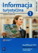 Informacja turystyczna Podręcznik do nauki zawodu technik obsługi turystycznej Część 1 Technikum - Zygmunt Kruczek | mała okładka