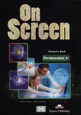 On Screen Pre-Intermediate B1 Student's Book + Writing Book Szkoły ponadgimnazjalne - Evans Virginia, Dooley Jenny | mała okładka