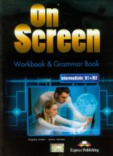 On Screen Intermediate B1+/B2 Workbook & Grammar Book Szkoła ponadgimnazjalna - Evans Virginia, Dooley Jenny | mała okładka