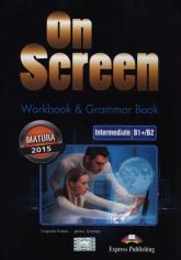 On Screen Intermediate B1+/B2 Workbook & Grammar Book Szkoły ponadgimnazjalne - Evans Virgini, Dooley Jenny | mała okładka