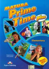 Matura Prime Time Plus Elementary Student's Book Szkoła ponadgimnazjalna. Podręcznik przygotowujący do nowej matury. - Evans Virginia, Dooley Jenny | mała okładka