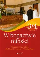 W bogactwie miłości 3/4 Religia Podręcznik Szkoła ponadgimnazjalna -  | mała okładka