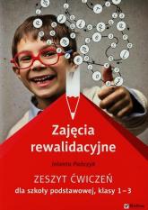 Zajęcia rewalidacyjne 1-3 Zeszyt ćwiczeń Szkoła podstawowa - Jolanta Pańczyk   mała okładka