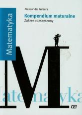 Matematyka Kompendium maturalne Zakres rozszerzony - Aleksandra Gębura | mała okładka