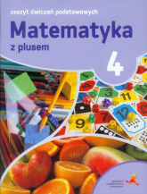 Matematyka z plusem 4 Zeszyt ćwiczeń podstawowych Szkoła podstawowa - Zarzycki Piotr, Tokarska Mariola, Orzeszek Agnieszka | mała okładka