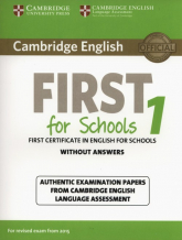 Cambridge English First for Schools 1 Authentic examination papers without answers -  | mała okładka