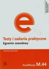 Testy i zadania praktyczne Egzamin zawodowy Technik mechanik M.44 - Marek Łuszczak | mała okładka