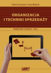 Organizacja i techniki sprzedaży Podręcznik A.18 Prowadzenie sprzedaży Tom 2 Zasadnicza szkoła zawodowa, Technikum - Strzyżewska Elżbieta, Wielgosik Iwona | mała okładka
