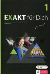 Exakt fur Dich 1 Podręcznik + CD Szkoła ponadgimnazjalna - Giorgio Motta | mała okładka