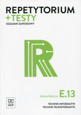 Repetytorium + testy Egzamin zawodowy Kwalifikacja E.13 Technik informatyk Technik teleinformatyk - Klekot Tomasz, Pytel Krzysztof | mała okładka
