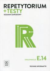Repetytorium + testy Egzamin zawodowy Kwalifikacja E.14 Technik informatyk - Klekot Tomasz, Pytel Krzysztof | mała okładka