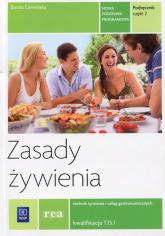 Zasady żywienia Podręcznik Część 2 Technik żywienia i usług gastronomicznych kwalifikacja T.15.1 - Dorota Czerwińska | mała okładka