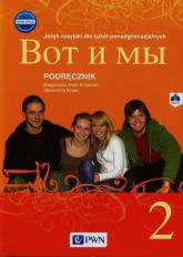 Wot i my 2 Nowa edycja Podręcznik + CD Szkoła ponadgimnazjalna - Wiatr-Kmieciak Małgorzata, Wujec Sławomira | mała okładka