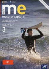New Matura Explorer 3 Student's Book Szkoła ponadgimnazjalna Poziom B1 - Hughes John, Wardyńska Elżbieta, Michalak Izabela, Polit Beata | mała okładka