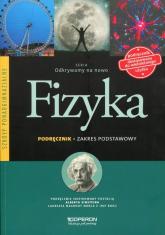 Odkrywamy na nowo Fizyka Podręcznik Zakres podstawowy Szkoła ponadgimnazjalna - Grzegorz Kornaś | mała okładka