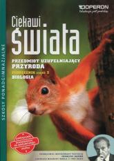 Ciekawi świata Przyroda Biologia Podręcznik Część 3 Przedmiot uzupełniający Szkoła ponadgimnazjalna - Duda Agata, Holeczek Jolanta | mała okładka