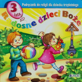 Radosne dzieci Boże Podręcznik do religii dla dziecka trzyletniego - Snopek Jerzy, Kurpiński Dariusz | mała okładka