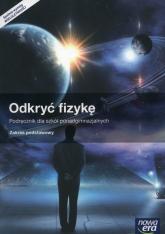 Odkryć fizykę Podręcznik zakres podstawowy z  okularami 3D Szkoły ponadgimnazjalne - Braun Marcin, Śliwa Weronika | mała okładka