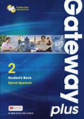 Gateway Plus 2 Student's Book Podręcznik wieloletni Pozom B1. Szkoła ponadgimnazjalna - David Spencer | mała okładka