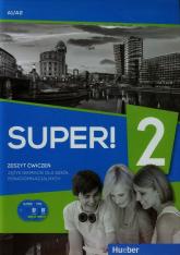 Super! 2 Zeszyt ćwiczeń + 2CD A1/A2 Szkoła ponadgimnazjalna - Gębal Przemysław E., Kołsut Sławomira, Breitsameter Anna | mała okładka