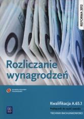 Rozliczanie wynagrodzeń Podręcznik do nauki zawodu Kwalifikacja A.65.1. Technik rachunkowości - Ewa Kawczyńska-Kiełbasa | mała okładka