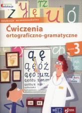 Owocna edukacja 3 Ćwiczenia ortograficzno-gramatyczne Edukacja wczesnoszkolna - Kozyra-Wiśniewska Aleksandra, Soból Anna | mała okładka